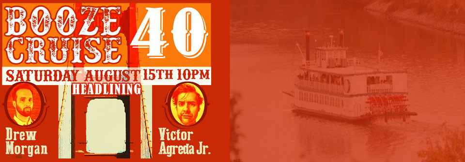 40th Comedy Booze Cruise featuring Victor Agreda Jr. and Drew Morgan