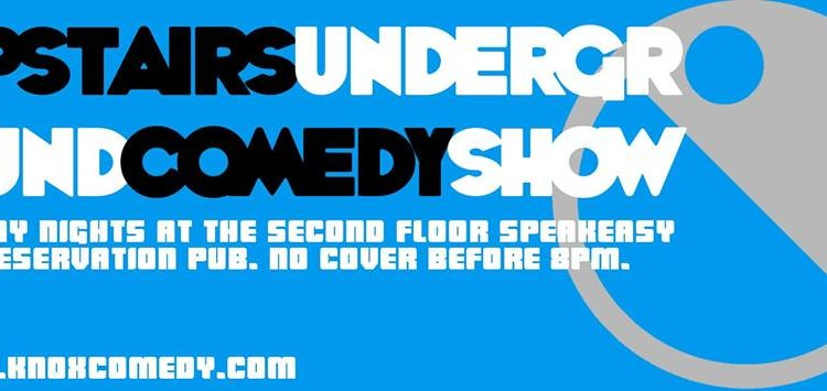 Upstairs Underground Comedy Show, every Sunday night at Preservation Pub