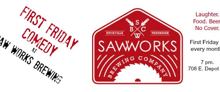 First Friday Comedy at Saw Works Brewing Company