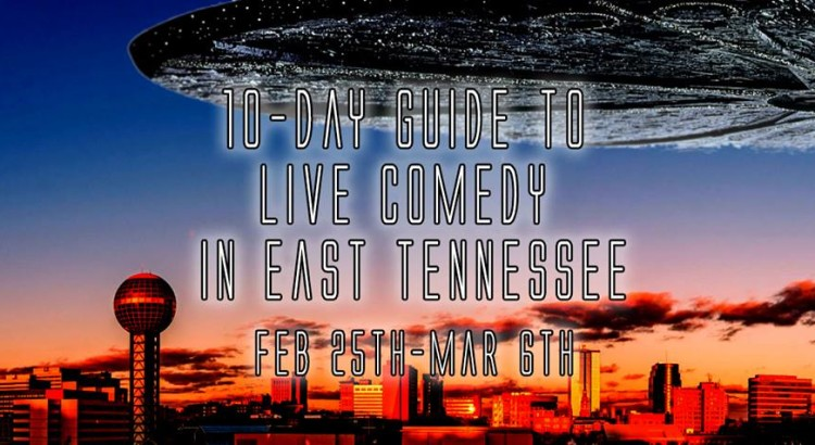 Ten Day Guide to Live Comedy in East Tennessee (Feb 25-Mar 6)