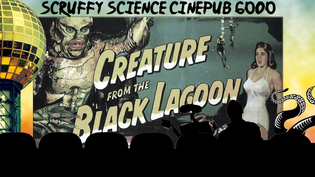 Scruffy Cinepub presents Creature from the Black Lagoon