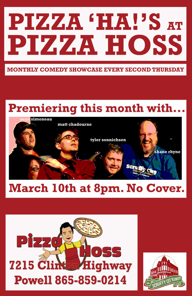 March 10 at Pizza Hoss - Pizza Ha's with Matt Chadourne, Shane Rhyne, Sean Simoneau, and Tyler Sonnichsen