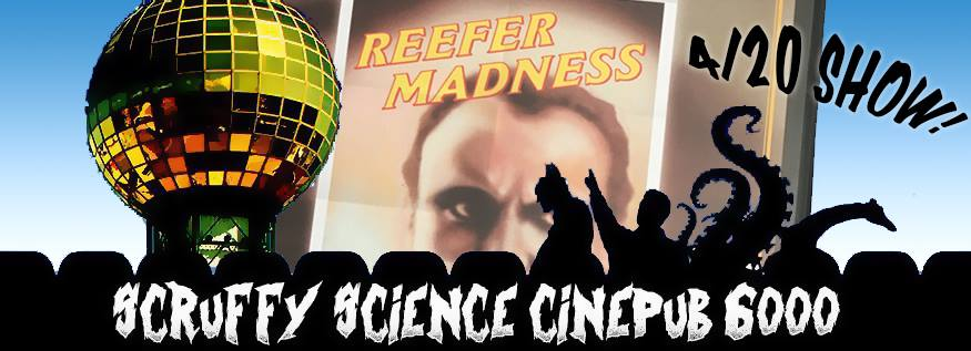 Scruffy Cinepub presents Reefer Madness